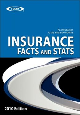 Insurance Facts and Stats 2010 Edition: An Introduction to the Insurance Industry