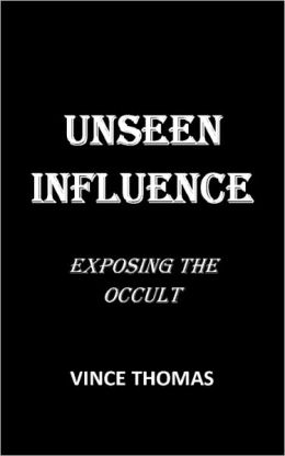Unseen Influence: Exposing the Occult