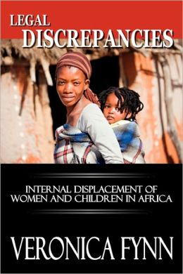 Legal Discrepancies: Internal Displacement of Women and Children in Africa