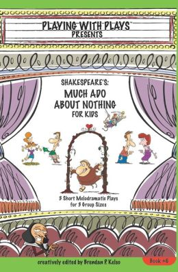 Shakespeare's Much ADO about Nothing for Kids