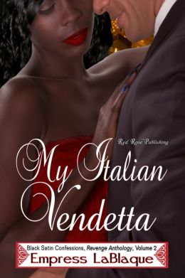My Italian Vendetta: Black Satin Confessions, Revenge Anthology: Book 2