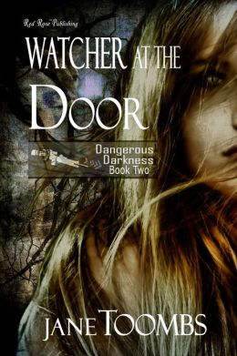 Watcher at the Door: Dangerous Darkness: Book 2