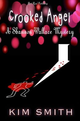 Crooked Angel: Shannon Wallace Mystery: Book 3