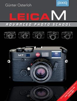 Leica M: Advanced Photo School, 2nd Edition