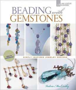 Beading with Gemstones: Simply Inspired Jewelry Designs
