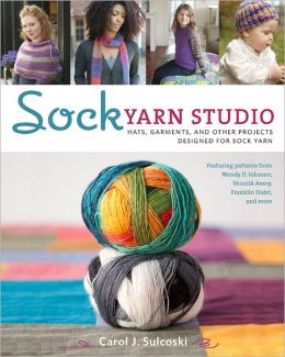 Sock Yarn Studio: Hats, Garments, and Other Projects Designed for Sock Yarn