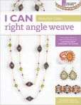 Book Cover Image. Title: I Can Right Angle Weave:  From Basic Stitch to Advanced Techniques, a Comprehensive Workbook for Beaders, Author: Mabeline Gidez