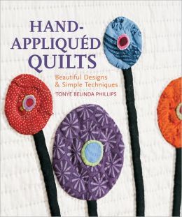Hand-Appliquéd Quilts: Beautiful Designs & Simple Techniques