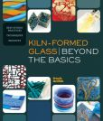 Book Cover Image. Title: Kiln-Formed Glass:  Beyond the Basics: Best Studio Practices *Techniques *Projects, Author: Brenda Griffith