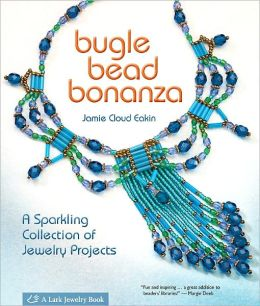 Bugle Bead Bonanza: A Sparkling Collection of Jewelry Projects (PagePerfect NOOK Book)