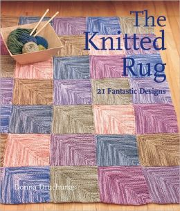 The Knitted Rug: 21 Fantastic Designs (PagePerfect NOOK Book)