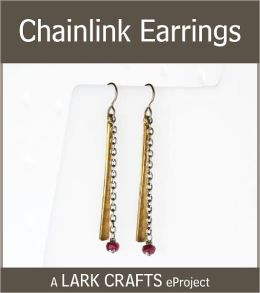 Chainlink Earrings eProject from 30-Minute Earrings (PagePerfect NOOK Book)