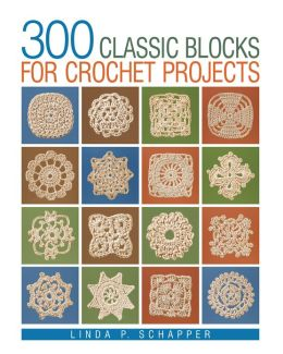 300 Classic Blocks for Crochet Projects (PagePerfect NOOK Book)