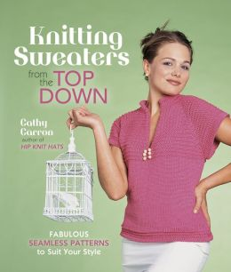 Knitting Sweaters from the Top Down: Fabulous Seamless Patterns to Suit Your Style (PagePerfect NOOK Book)