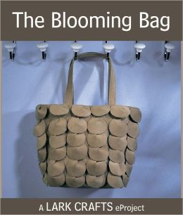 The Blooming Bag eProject from Hip Handbags (PagePerfect NOOK Book)