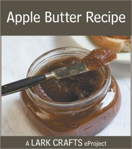 Apple Butter Recipe eProject from Homemade Living: Canning & Preserving (PagePerfect NOOK Book)