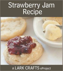 Strawberry Jam Recipe eProject from Homemade Living: Canning & Preserving (PagePerfect NOOK Book)