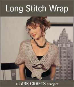 Long Stitch Wrap eProject from Lacy Little Knits (PagePerfect NOOK Book)