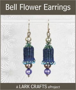 Bell Flower Earrings eProject from Laura McCabe's Embellished Beadweaving (PagePerfect NOOK Book)