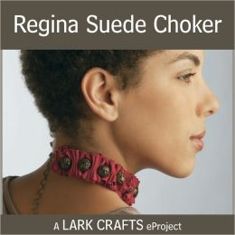 Regina Suede Choker eProject from Leather Jewelry (PagePerfect NOOK Book)