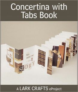 Concertina with Tabs Book eProject from Making Handmade Books (PagePerfect NOOK Book)