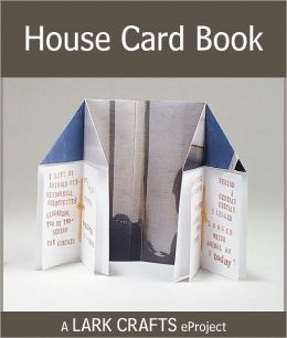 House Card Book eProject from Making Handmade Books (PagePerfect NOOK Book)