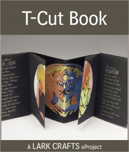 T-Cut Book eProject from Making Handmade Books (PagePerfect NOOK Book)