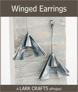 Winged Earrings eProject from Metal Clay Origami Jewelry (PagePerfect NOOK Book)