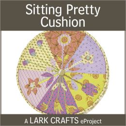 Sitting Pretty Cushion eProject from Pretty Little Patchwork (PagePerfect NOOK Book)