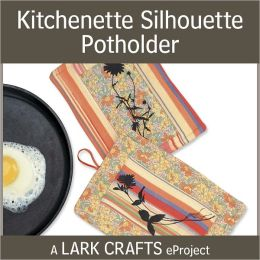 Kitchenette Silhouette Potholder eProject from Pretty Little Potholders (PagePerfect NOOK Book)