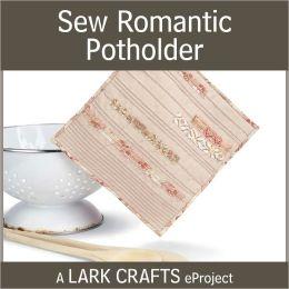 Sew Romantic Potholder eProject