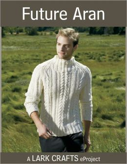Future Aran eProject from Pure Knits (PagePerfect NOOK Book)