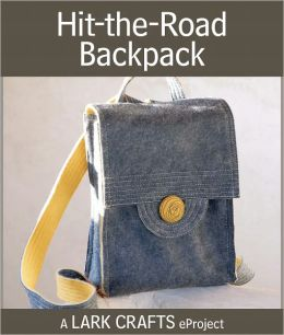 Hit-the-Road Backpack eProject from The Feisty Stitcher (PagePerfect NOOK Book)