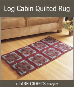 Log Cabin Quilted Rug eProject from The Knitted Rug (PagePerfect NOOK Book)