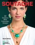 Book Cover Image. Title: Soutache:  30 Gorgeous Bead Embroidery Designs, Author: Anneta Valious