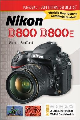 Magic Lantern Guides: Nikon D800 D800E (PagePerfect NOOK Book)