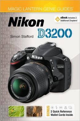 Magic Lantern Guides: Nikon D3200 (PagePerfect NOOK Book)