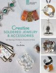 Book Cover Image. Title: Creative Soldered Jewelry & Accessories:  20+ Earrings, Necklaces, Bracelets & More, Author: Lisa Bluhm