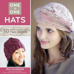 One + One: Hats: 30 Projects from Just Two Skeins (PagePerfect NOOK Book)