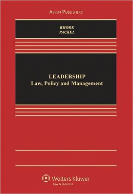 Leadership: Law Policy and Management