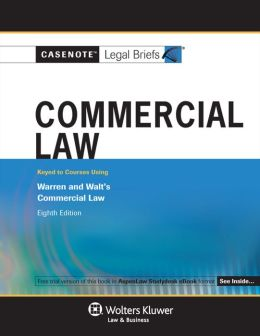 Commercial Law: Warren and Walt 8E