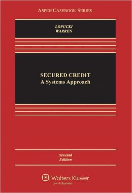 Secured Credit: A Systems Approach 7E