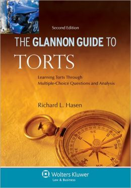 Glannon Guide to Torts: Learning Torts Through Multiple-Choice Questions and Analysis, 2nd Ed.