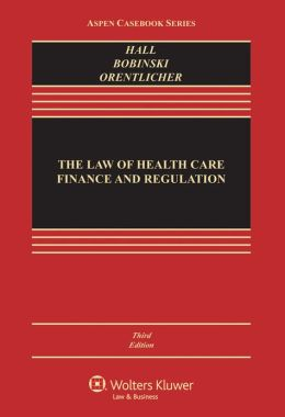 The Law of Health Care Finance & Regulation 3e