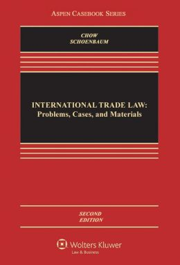 International Trade Law: Problems, Cases, and materials, 2E
