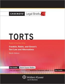 Casenote Legal Briefs: Torts Keyed to Franklin, Rabin & Greene, 9th Ed.