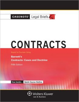 Casenote Legal Briefs: Contracts, Keyed to Barnett's 5th Edition