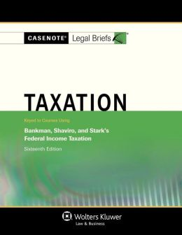 Taxation: Klein Bankman Shaviro & Stark 16e
