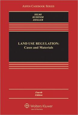 Land Use Regulation: Cases and Materials, Fourth Edition