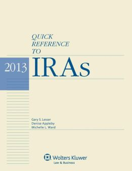 Quick Reference to IRAs, 2013 Edition